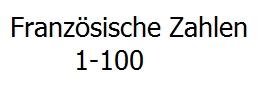 Französische Zahlen 1-100 ausgeschrieben